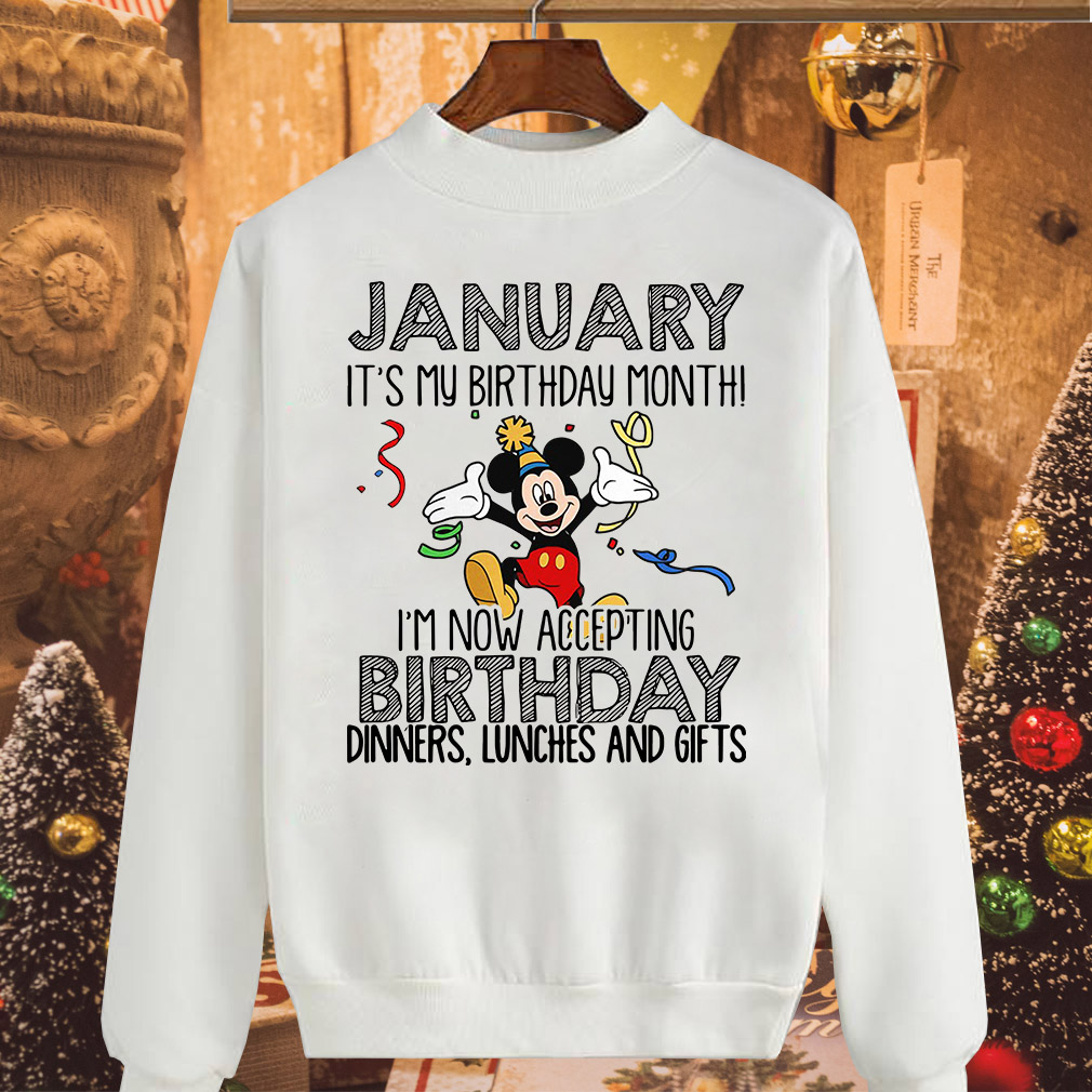 Mickey Mouse January Its My Birthday Month Im Now Accepting Shirt