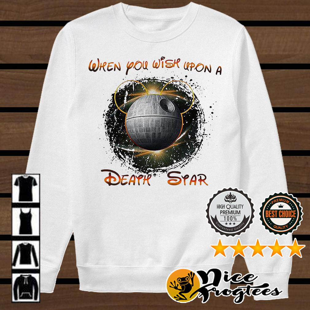 Mickey Mouse when you wish upon a Death Star Star Wars shirt