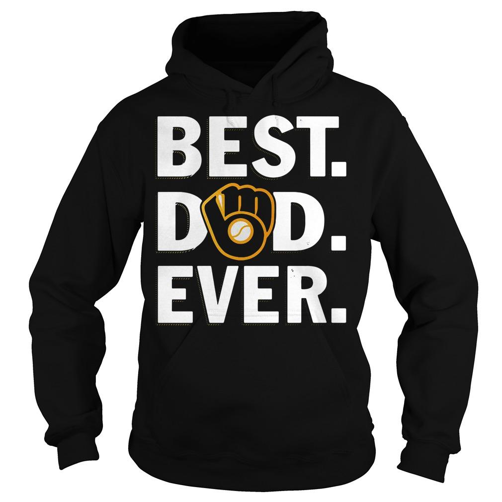 Milwaukee Brewers best dad ever Hoodie