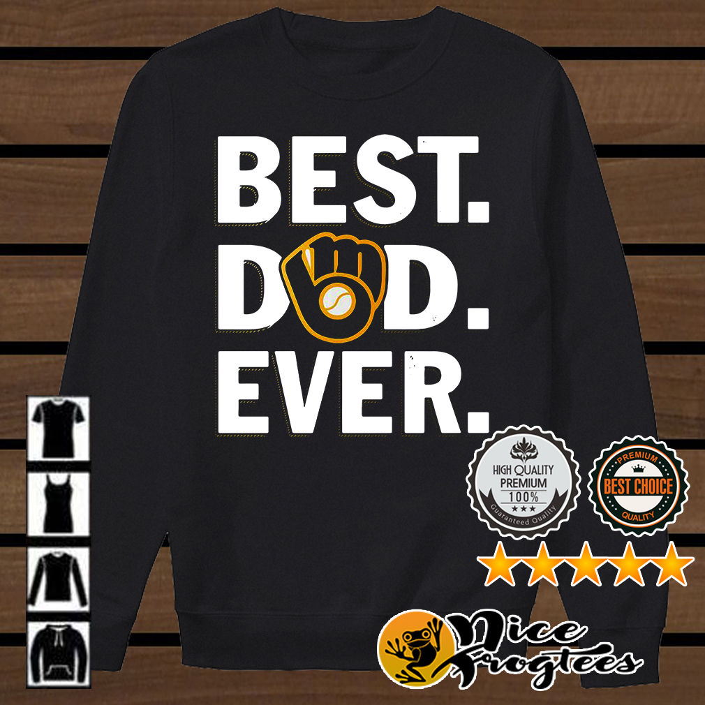 Milwaukee Brewers best dad ever shirt