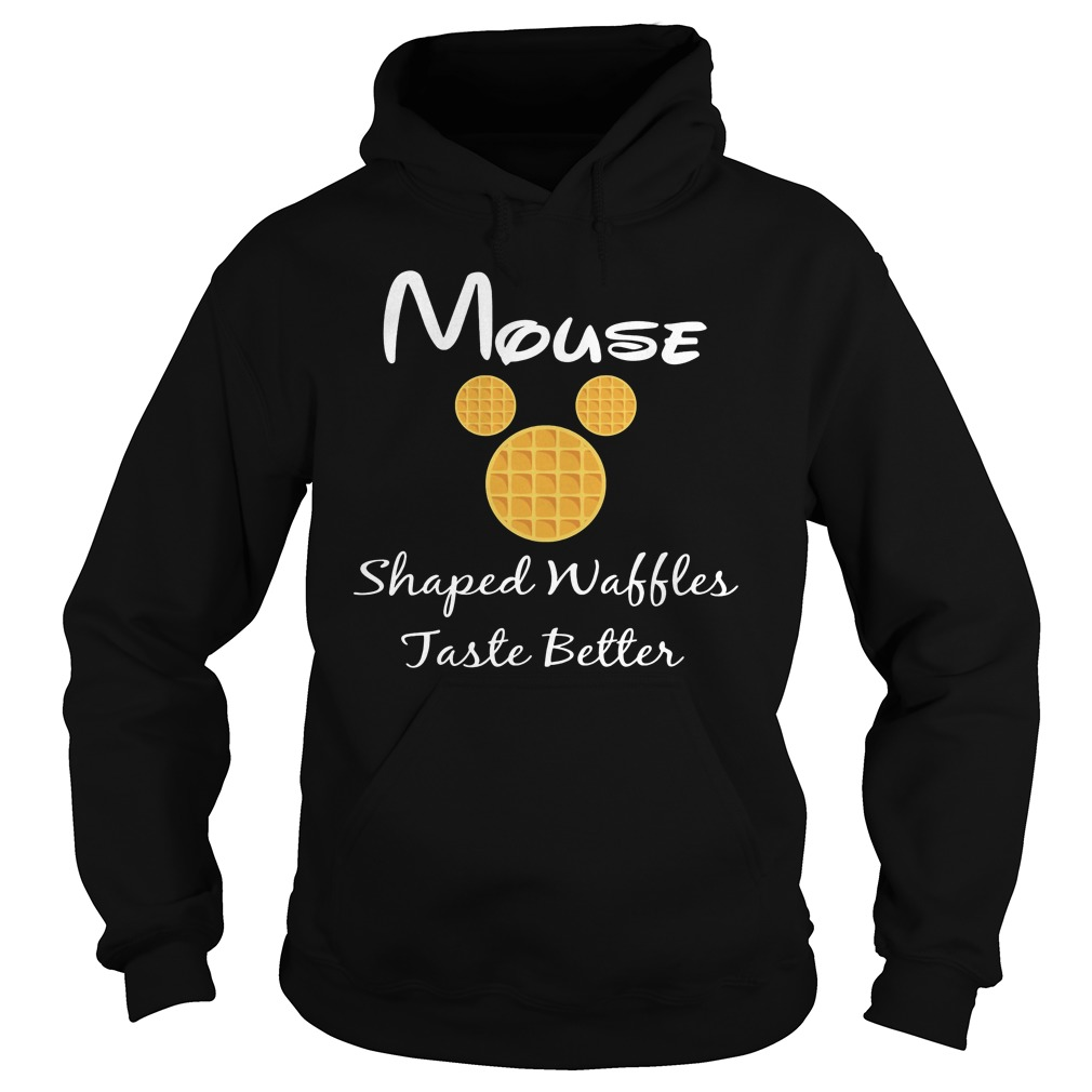Mouse shaped waffles taste better Hoodie