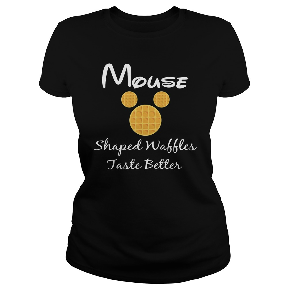 Mouse shaped waffles taste better Ladies tee