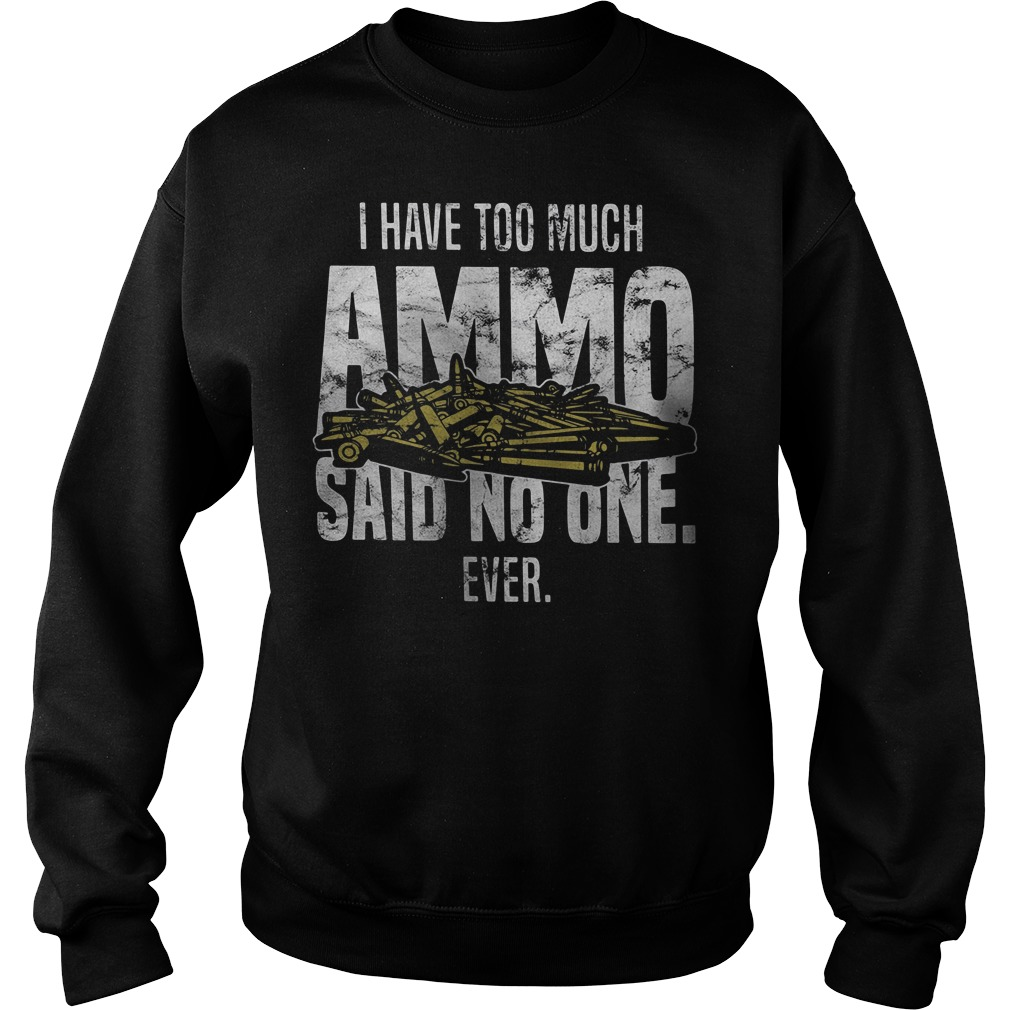I have too much Ammo said no one ever Sweater
