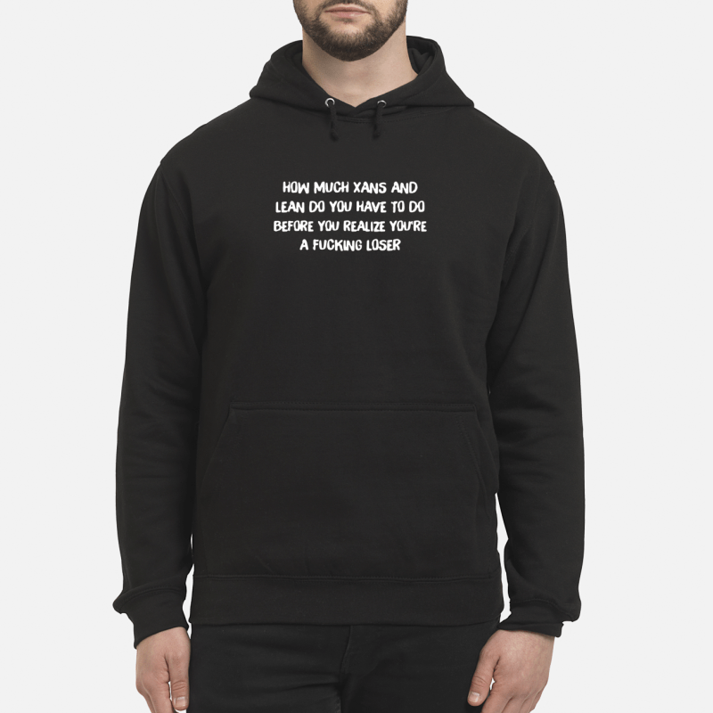How much Xans and Lean do you have to do before you realize Hoodie