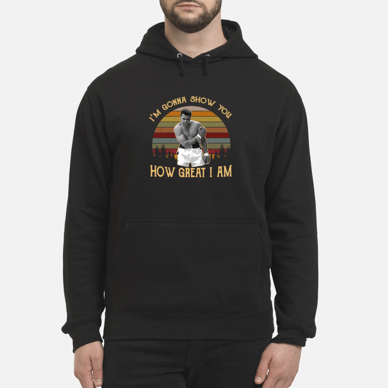 Muhammad Ali I'm gonna show you how great I am retro Hoodie