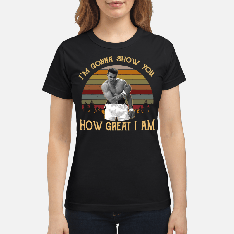Muhammad Ali I'm gonna show you how great I am retro Ladies tee