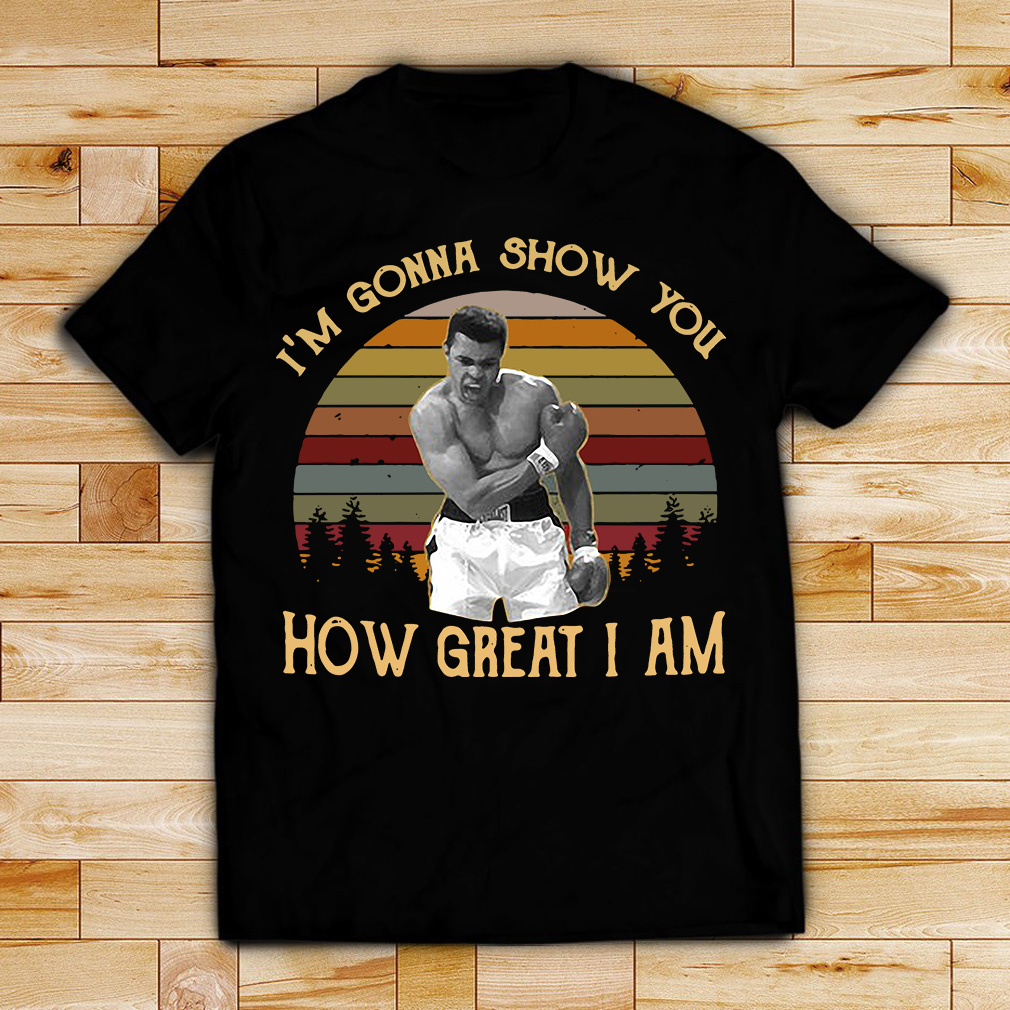 Muhammad Ali I'm gonna show you how great I am retro shirt