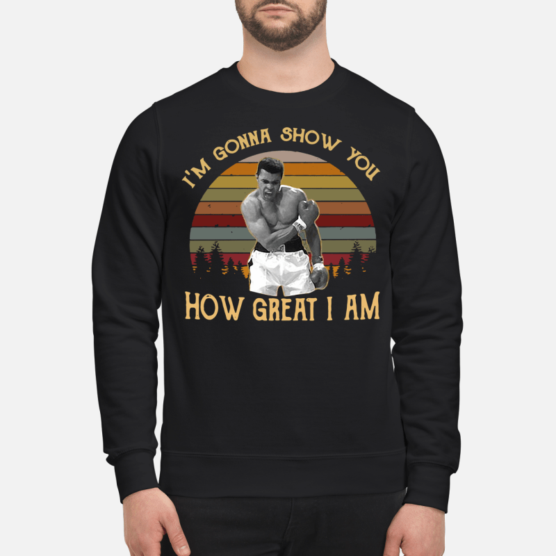 Muhammad Ali I'm gonna show you how great I am retro Sweater