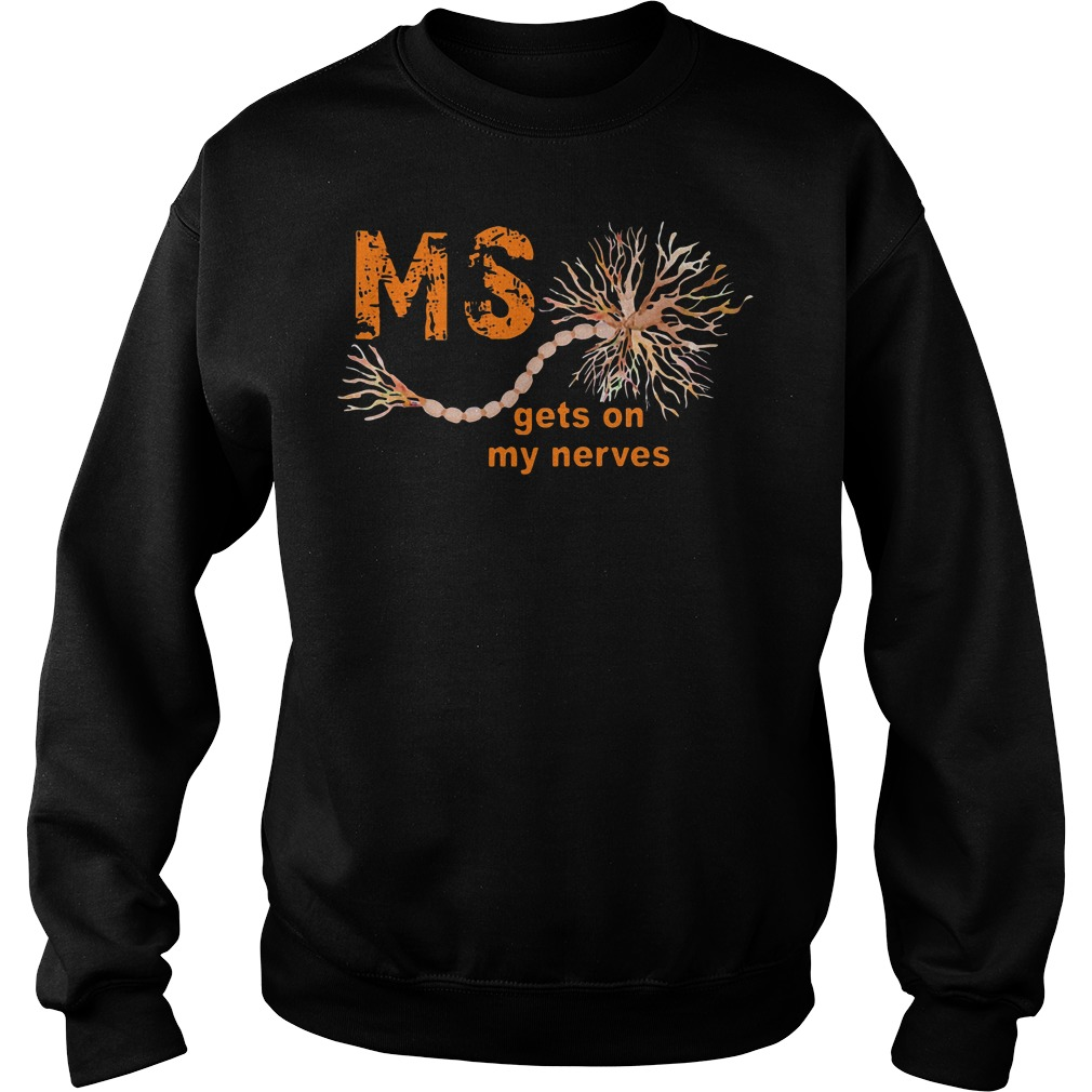 Multiple Sclerosis gets on my nerves Sweater