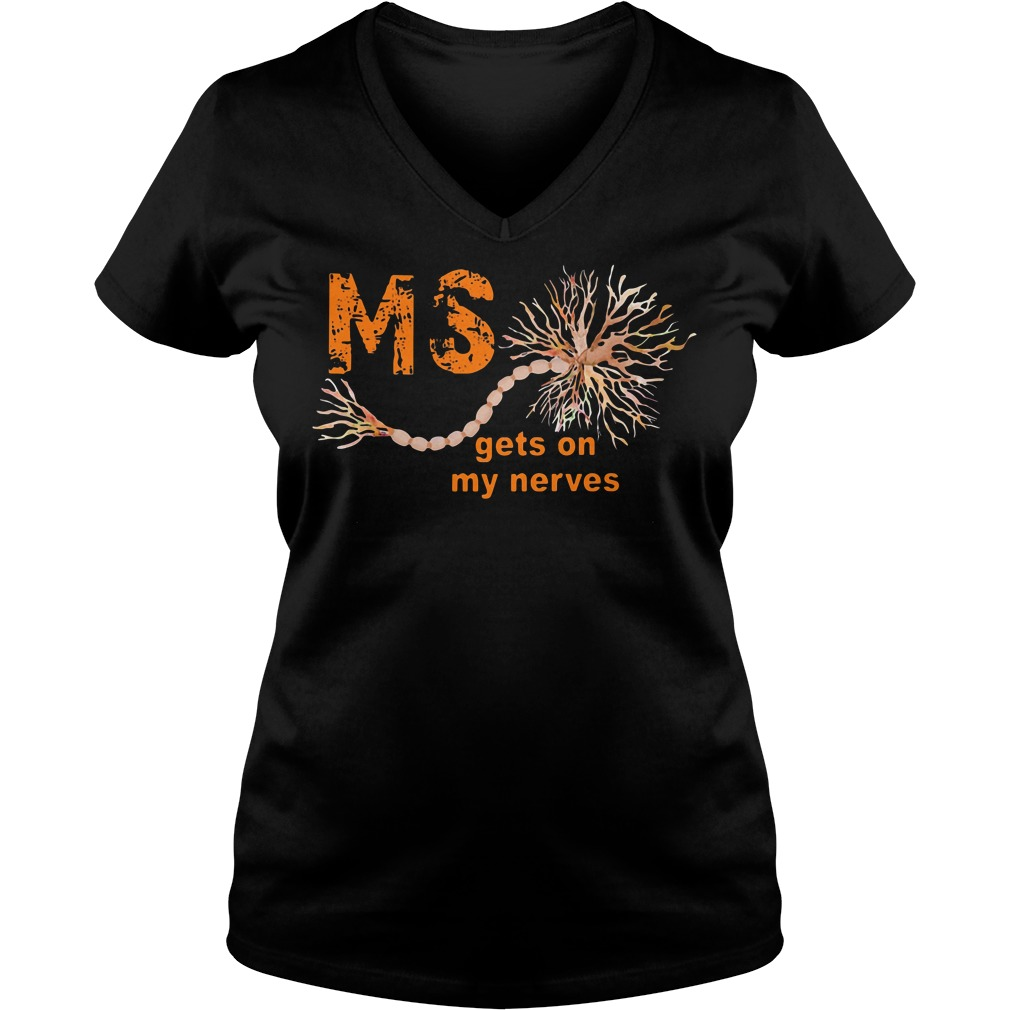 Multiple Sclerosis gets on my nerves V-neck T-shirt