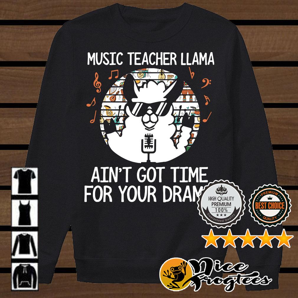 Music teacher Llama ain't got time for your drama sunset shirt