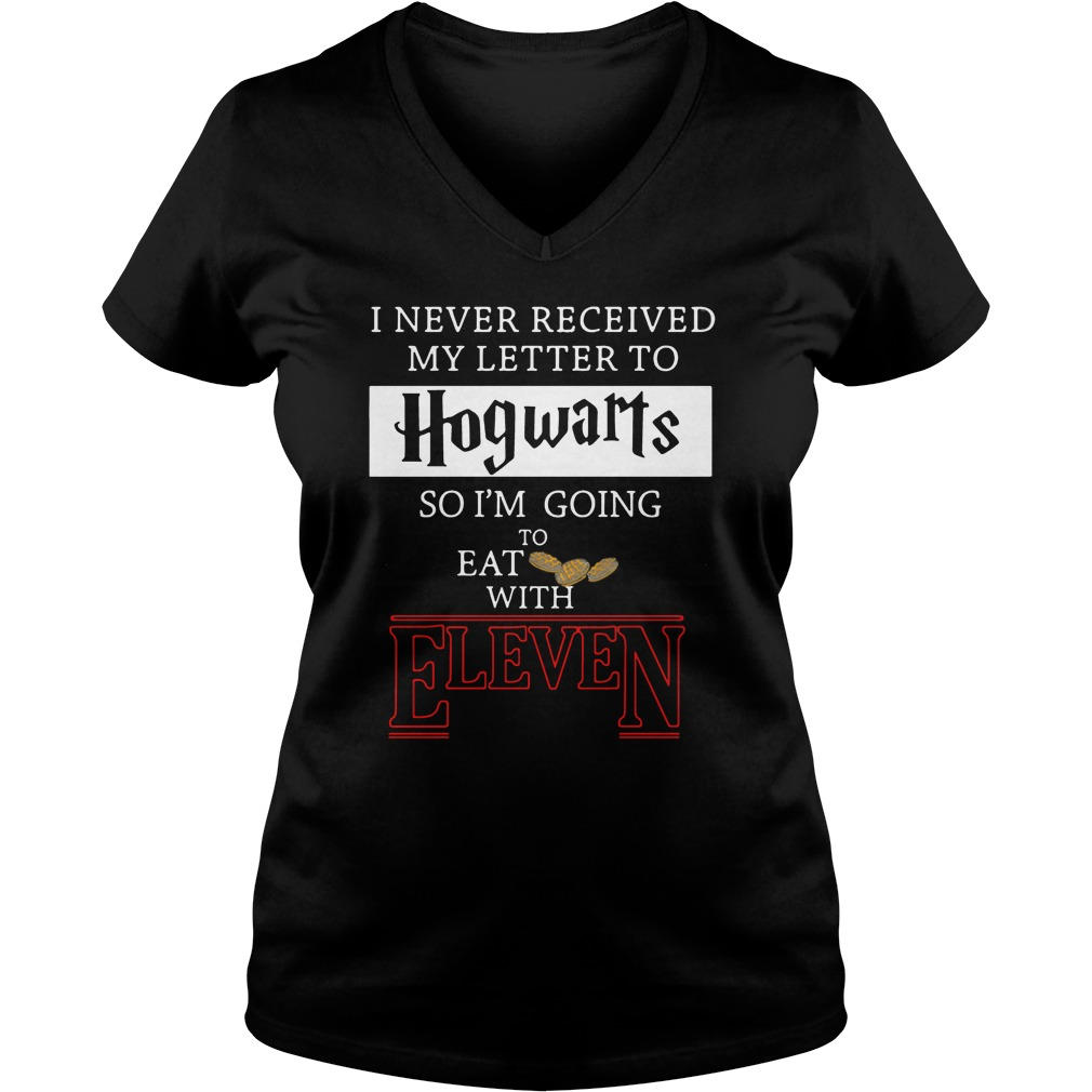 I never received my letter to Hogwarts so I'm going to eat with Eleven Stranger Things V-neck t-shirt