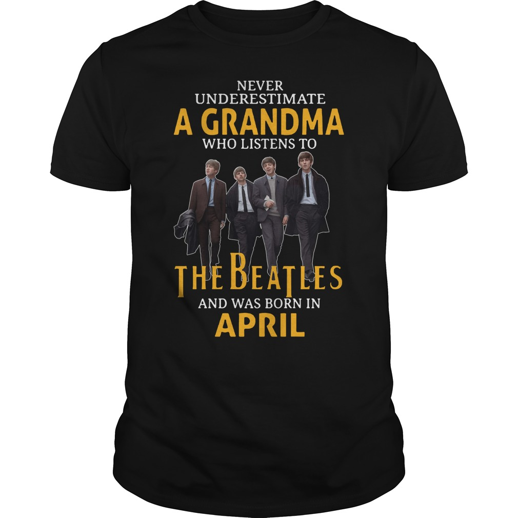 Never underestimate a grandma who listen to the Beatles shirt