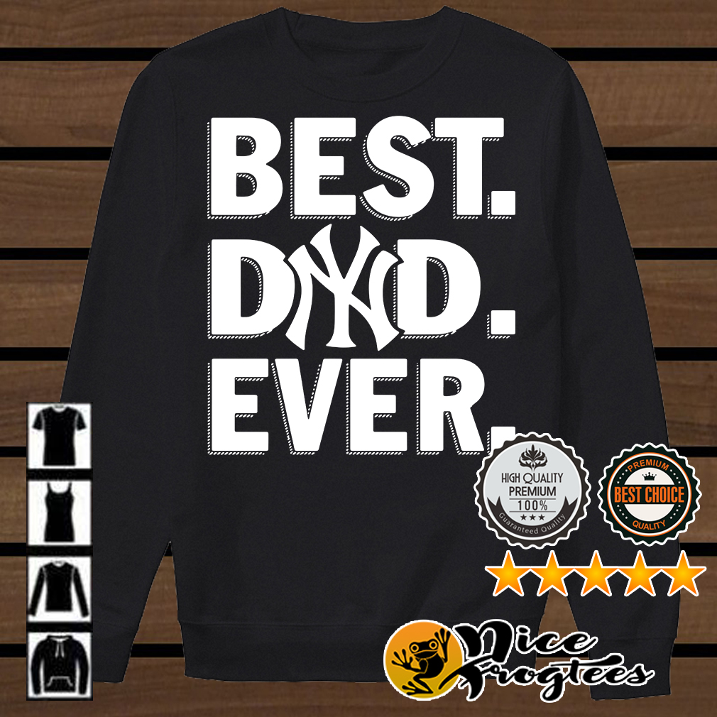 New York Yankees best dad ever shirt