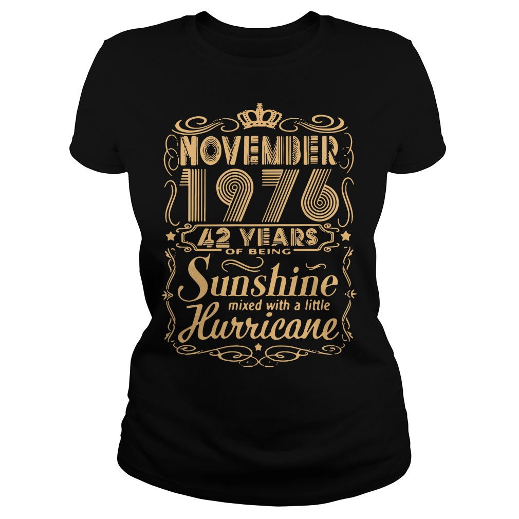 November 1976 42 years of being sunshine mixed with a little hurricane shirt