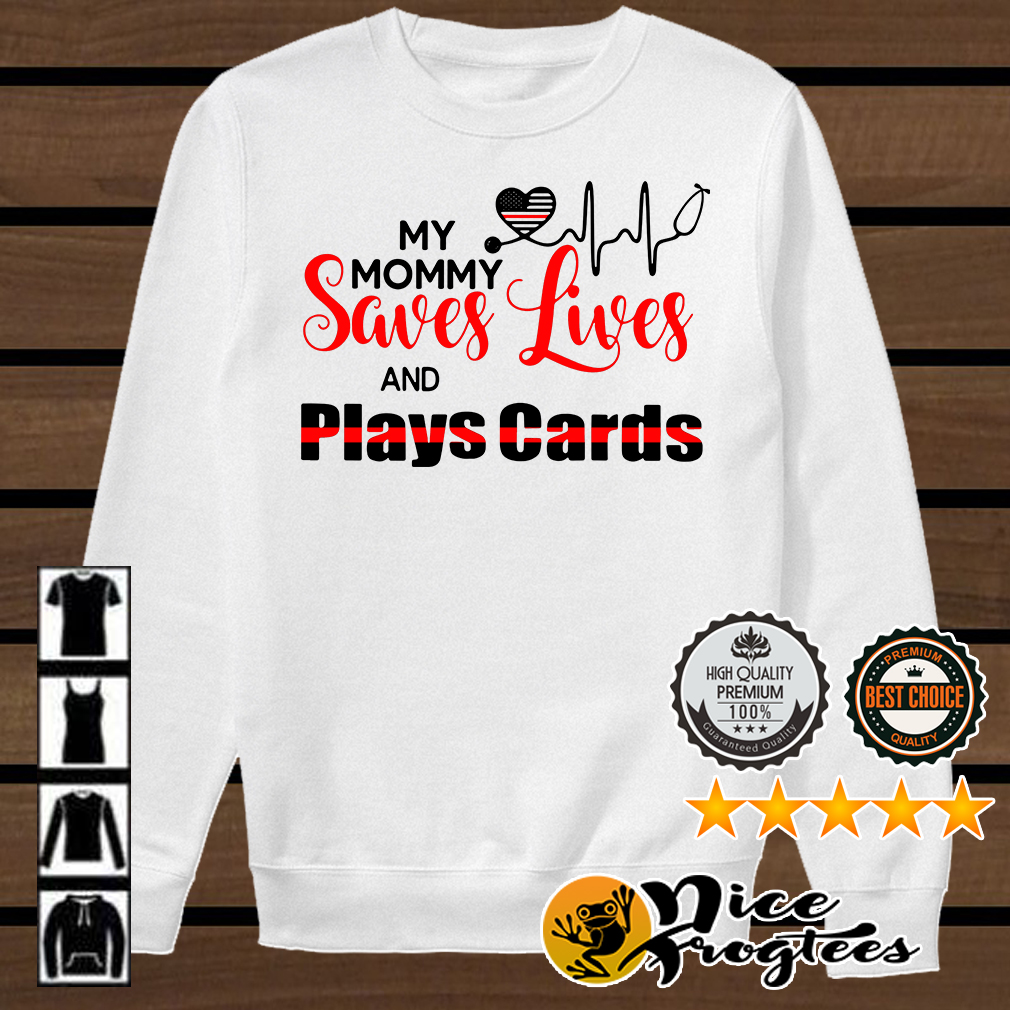 Nurse my mommy saves lives and plays cards shirt