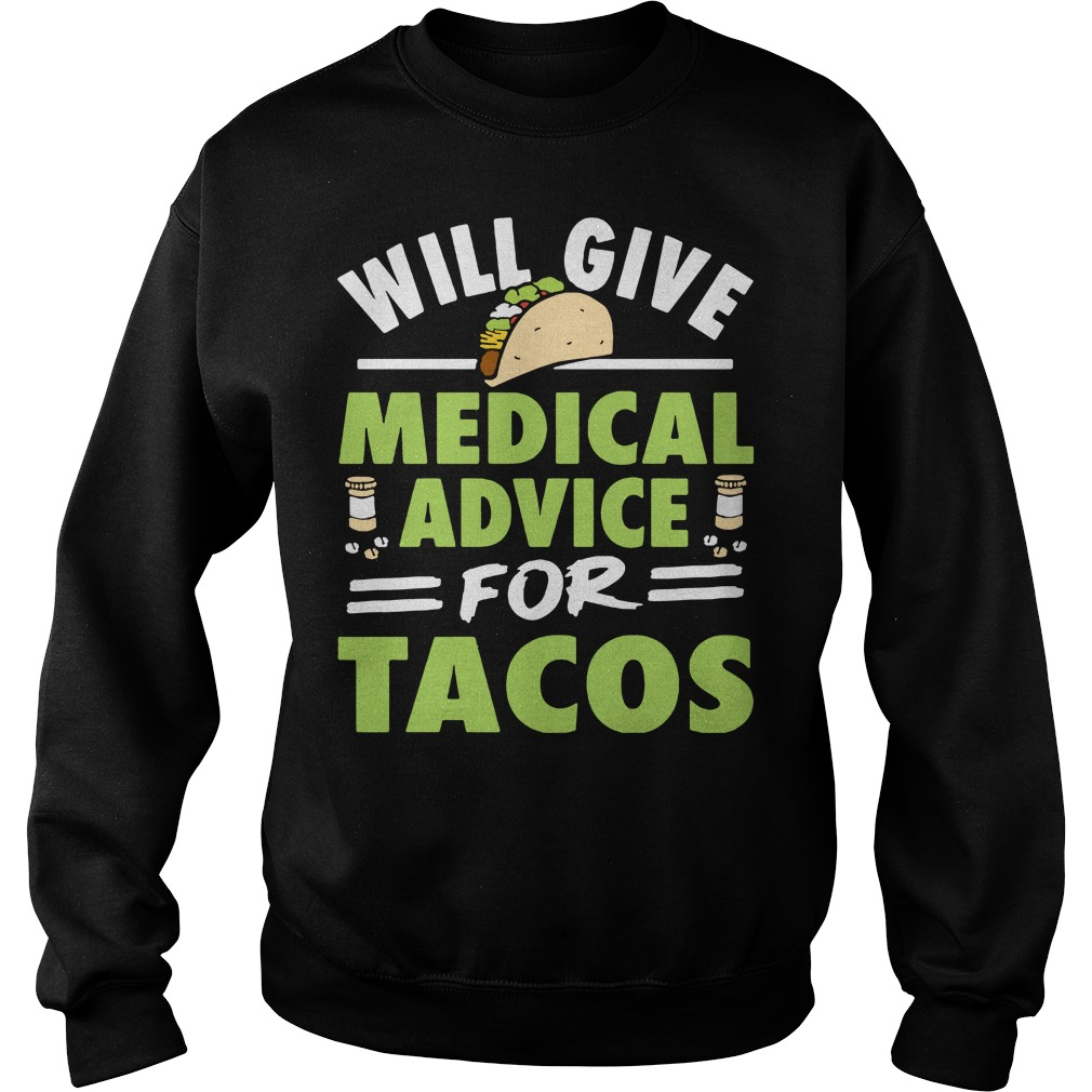 Nurse will give medical advice for tacos Sweater