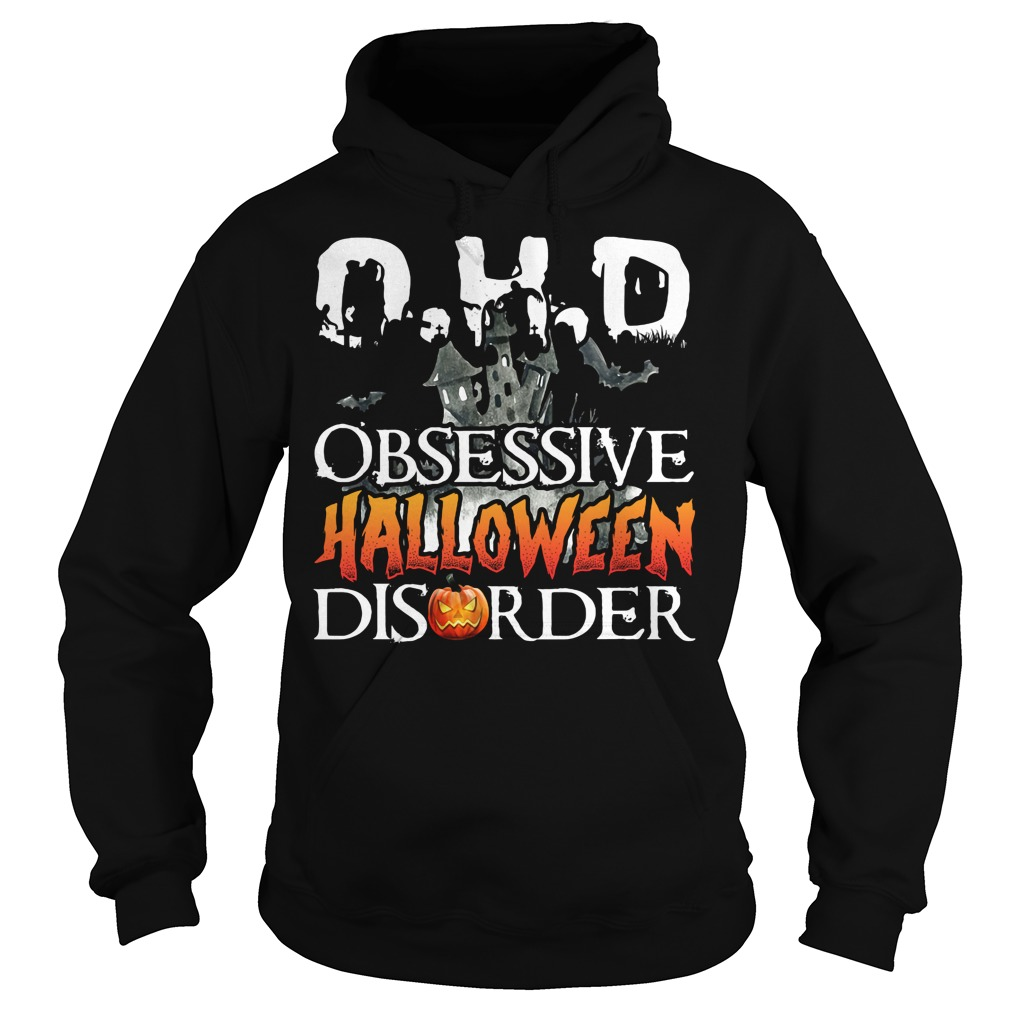 O.H.D Obsessive Halloween Disorder Hoodie