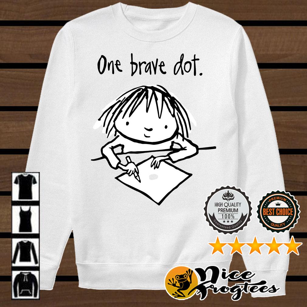 One brave Dot shirt