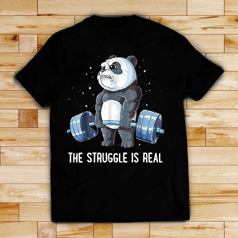 Panda doing weight lifting the struggle is real shirt