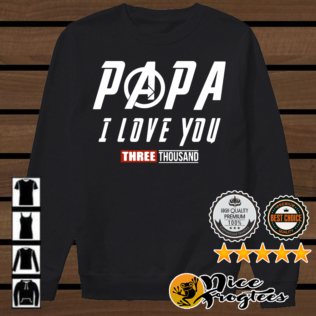 Papa I love you three thousand Marvel Avengers Endgame shirt