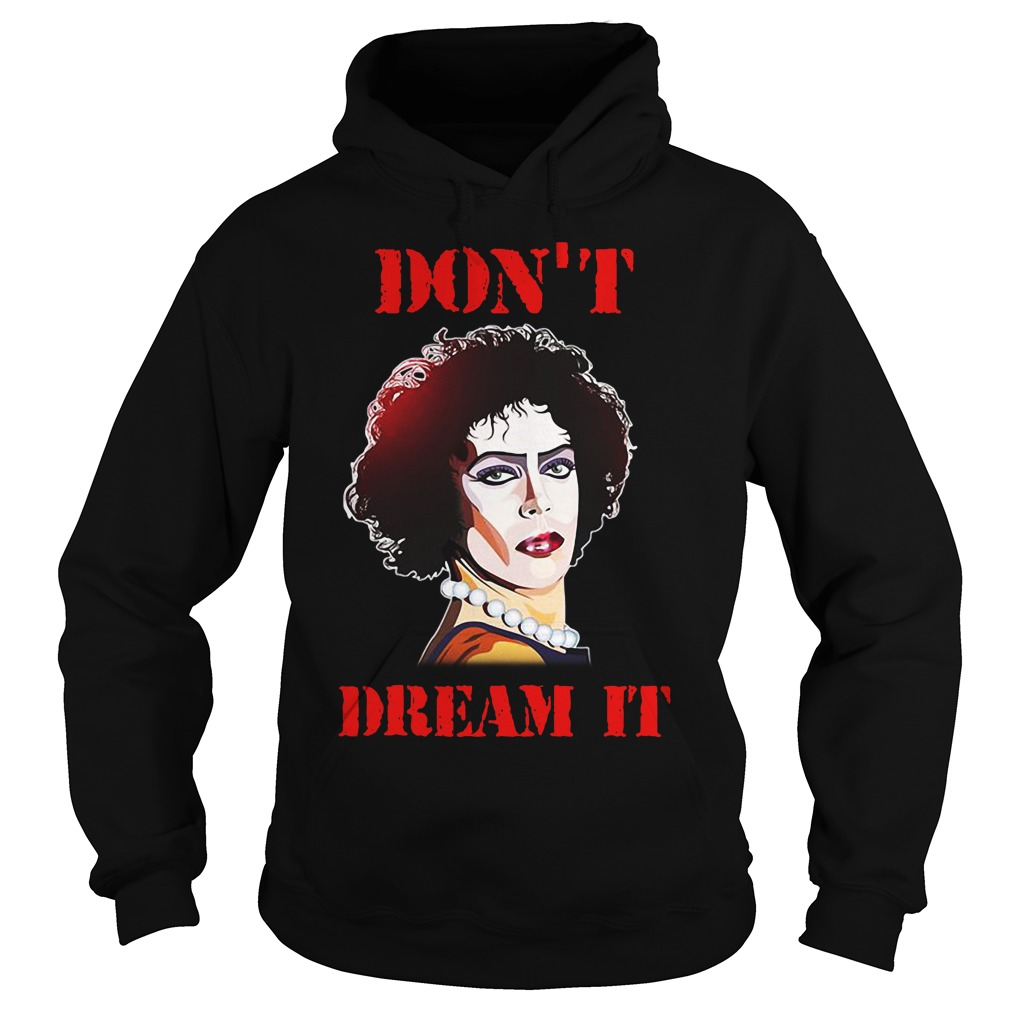 Pennywise Frank N Furter don't be dream it be it shirt