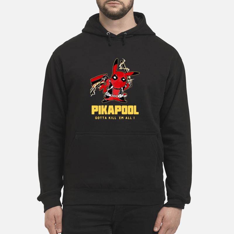 Pikapool Deadpool and Pikachu Gotta kill 'em all Hoodie