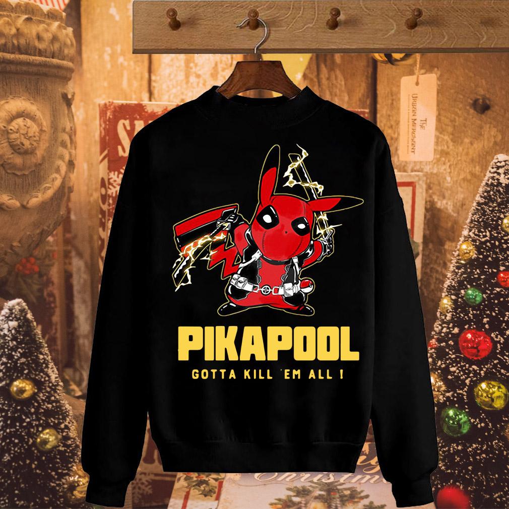 Pikapool Deadpool and Pikachu Gotta kill 'em all shirt