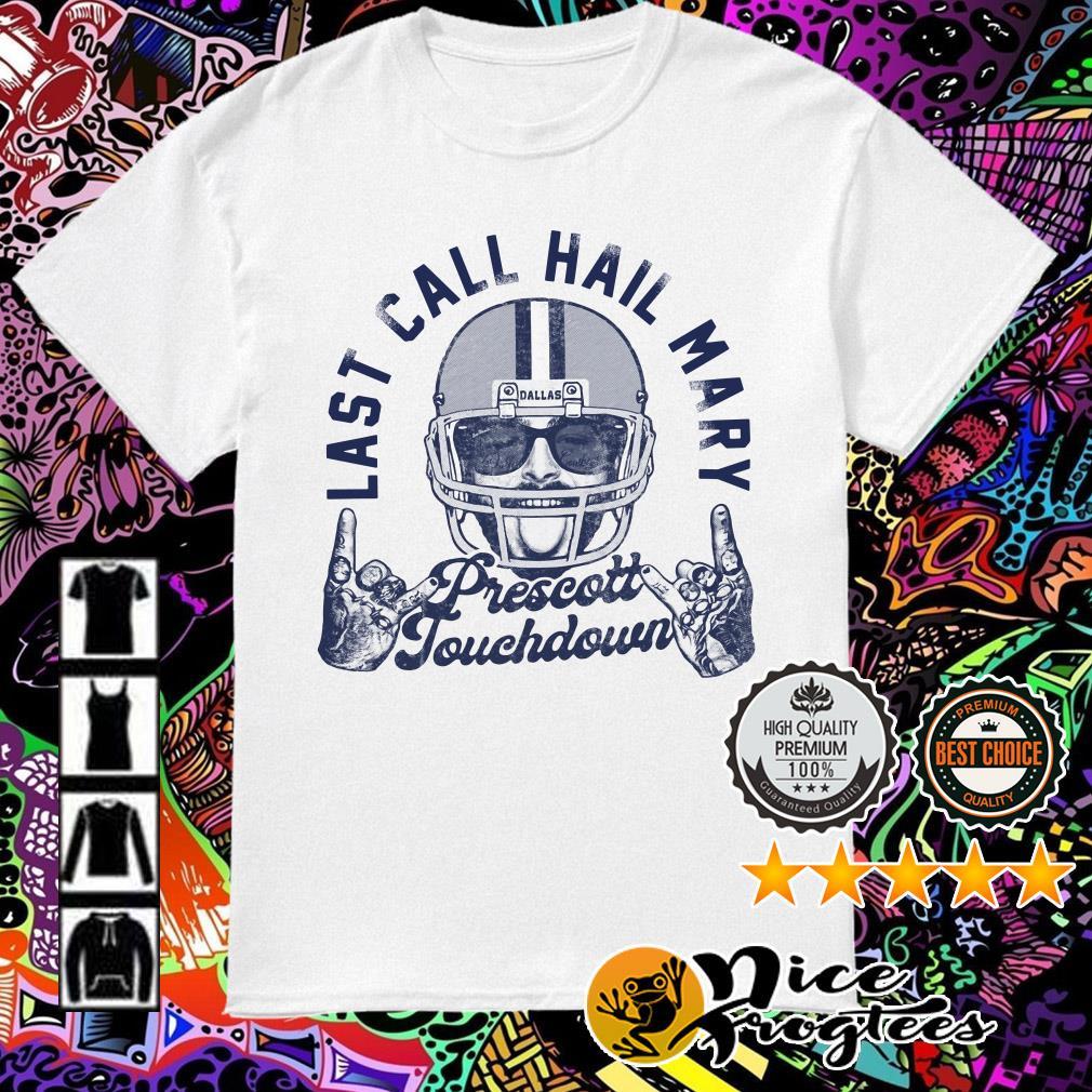 Post Malone Last call hail mary Prescott Touchdown shirt