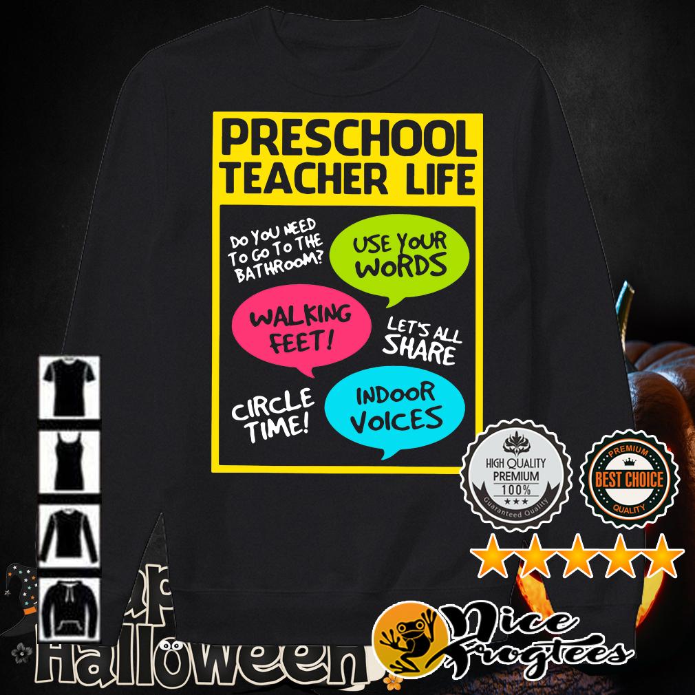 Preschool teacher life do you need to go to the bathroom use your words shirt