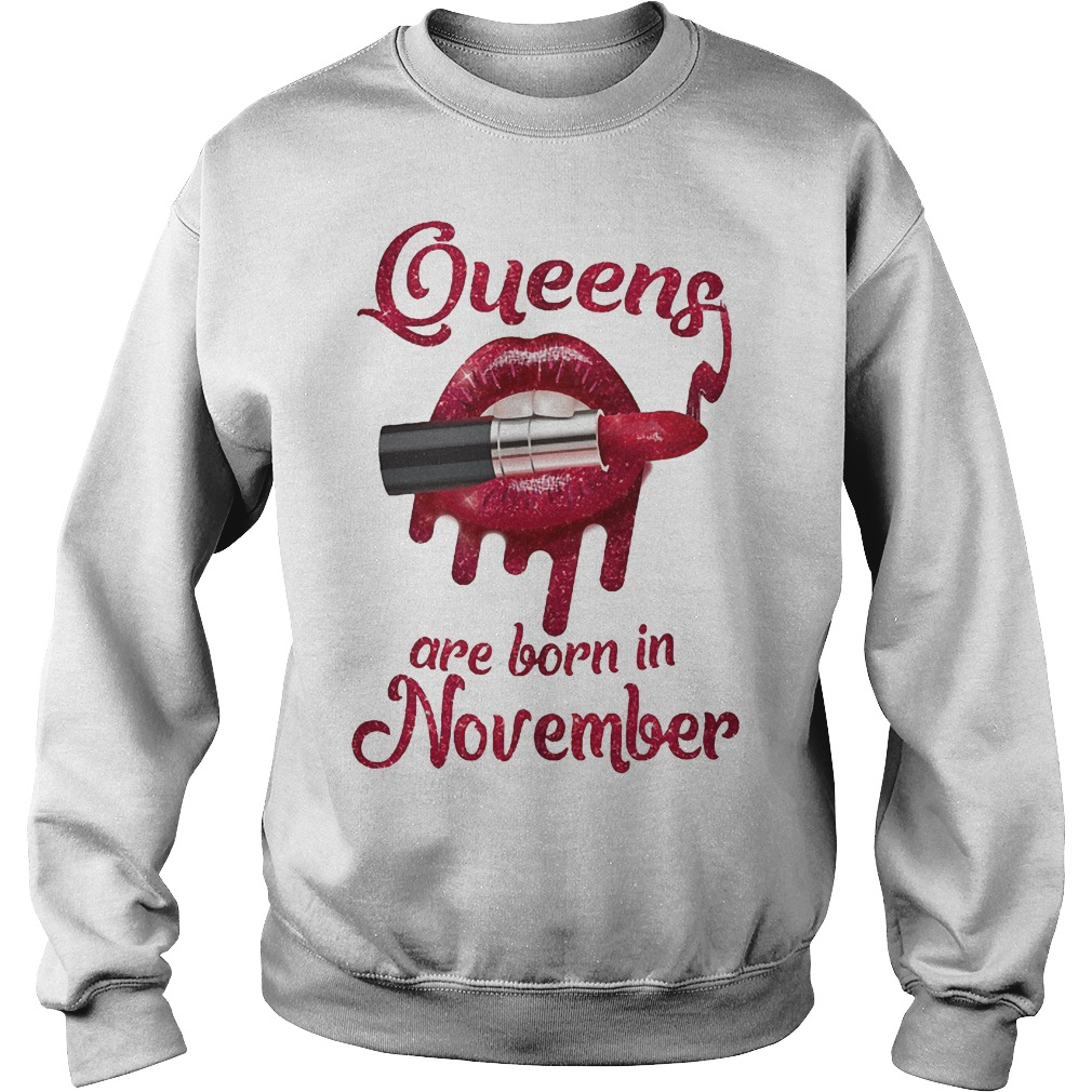 Queens Are Born In November Shirt. Hoodie, Sweater And V