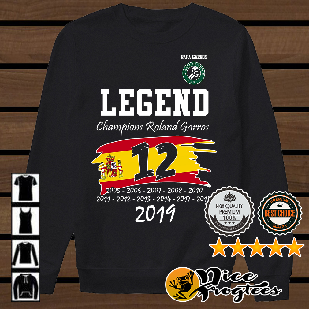 Rafael Nadal win 12th Legend Champion Roland Garros 2019 shirt