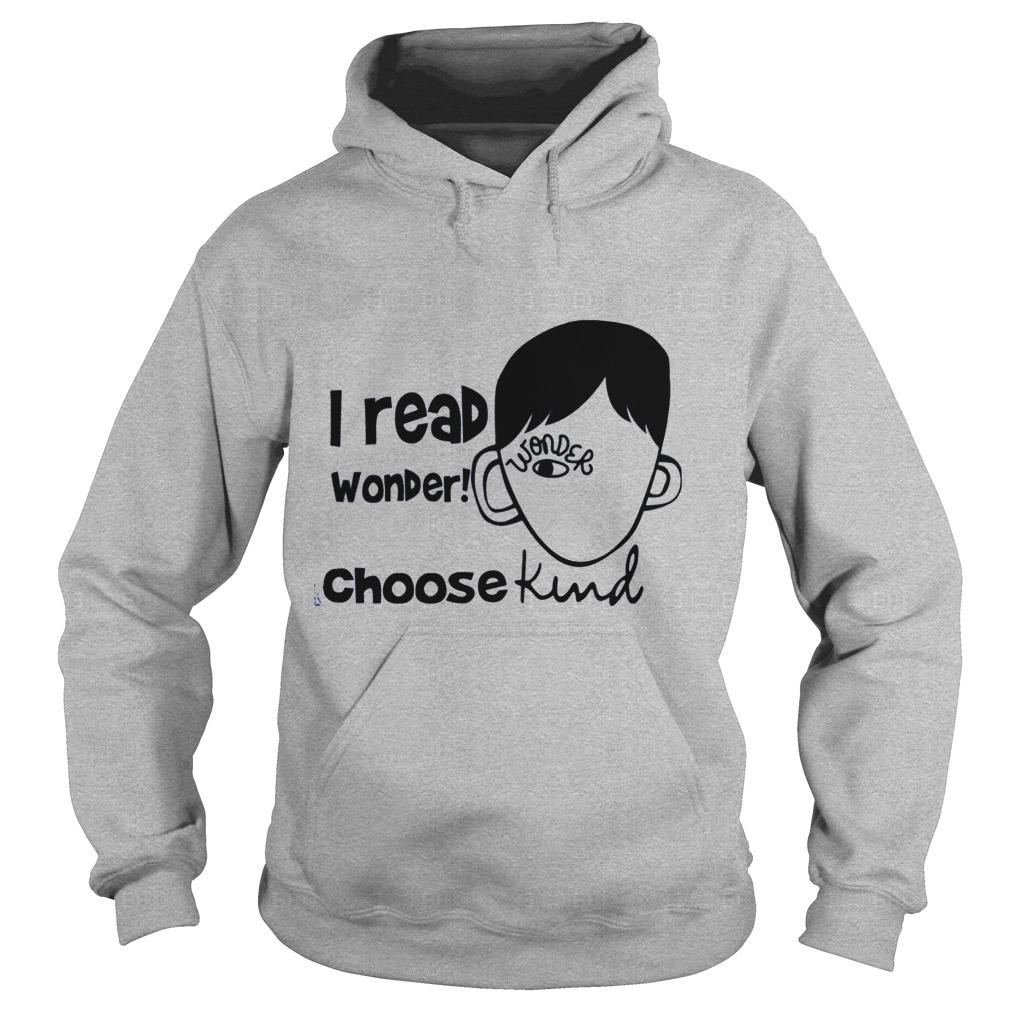 I read wonder choose kind Hoodie
