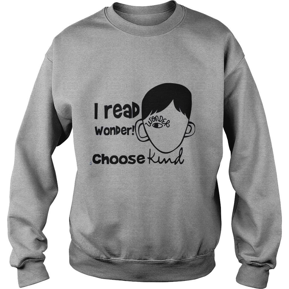 I read wonder choose kind Sweater