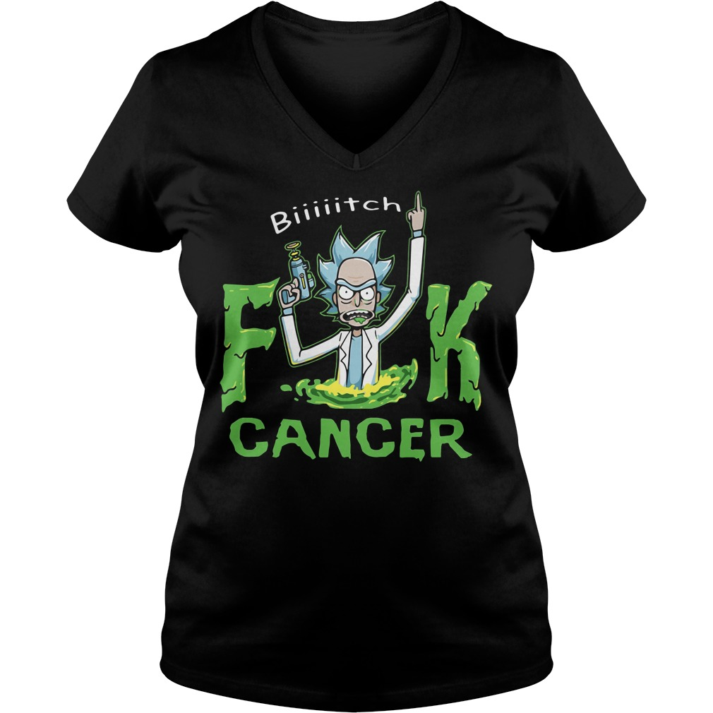 Rick and Morty Bitch fuck cancer V-neck t-shirt