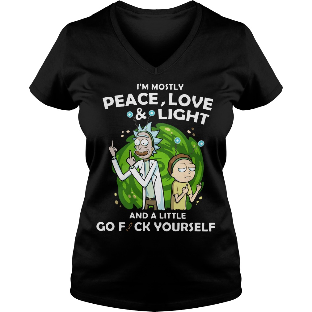 Rick and Morty I'm mostly peace love and light and a little V-neck t-shirt