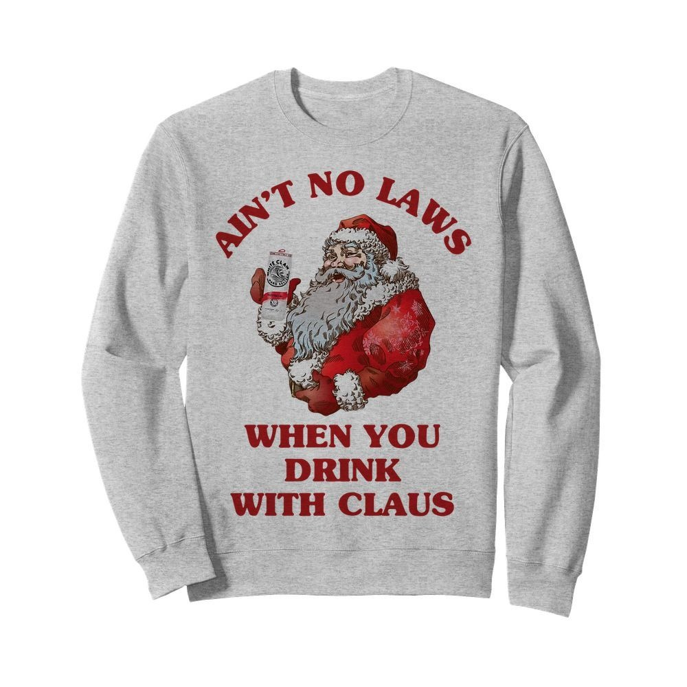 Satan Claus ain't no laws when you drink with Claus Sweater