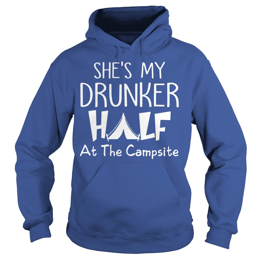 She's my drunker half at the campsite Hoodie