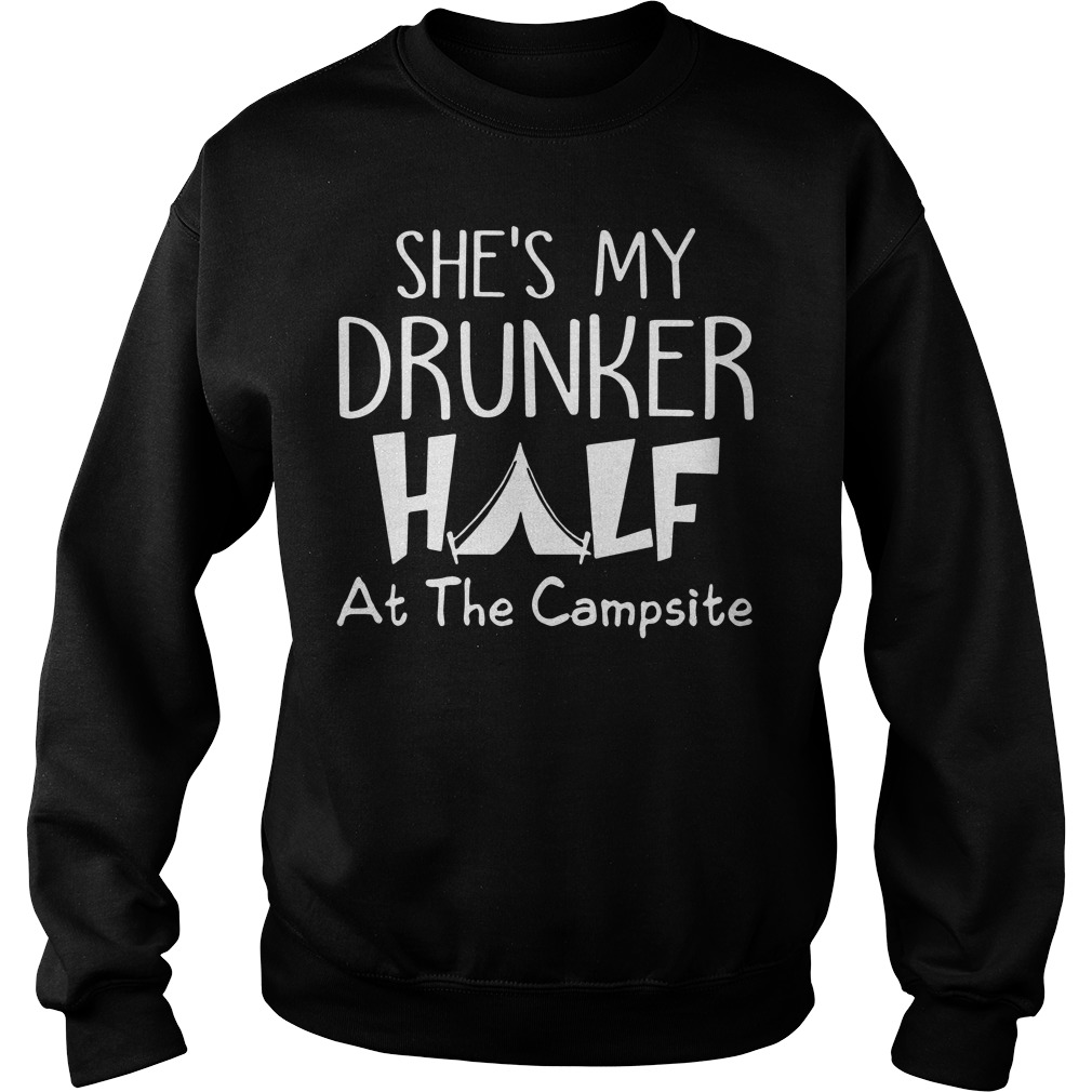 She's my drunker half at the campsite Sweater