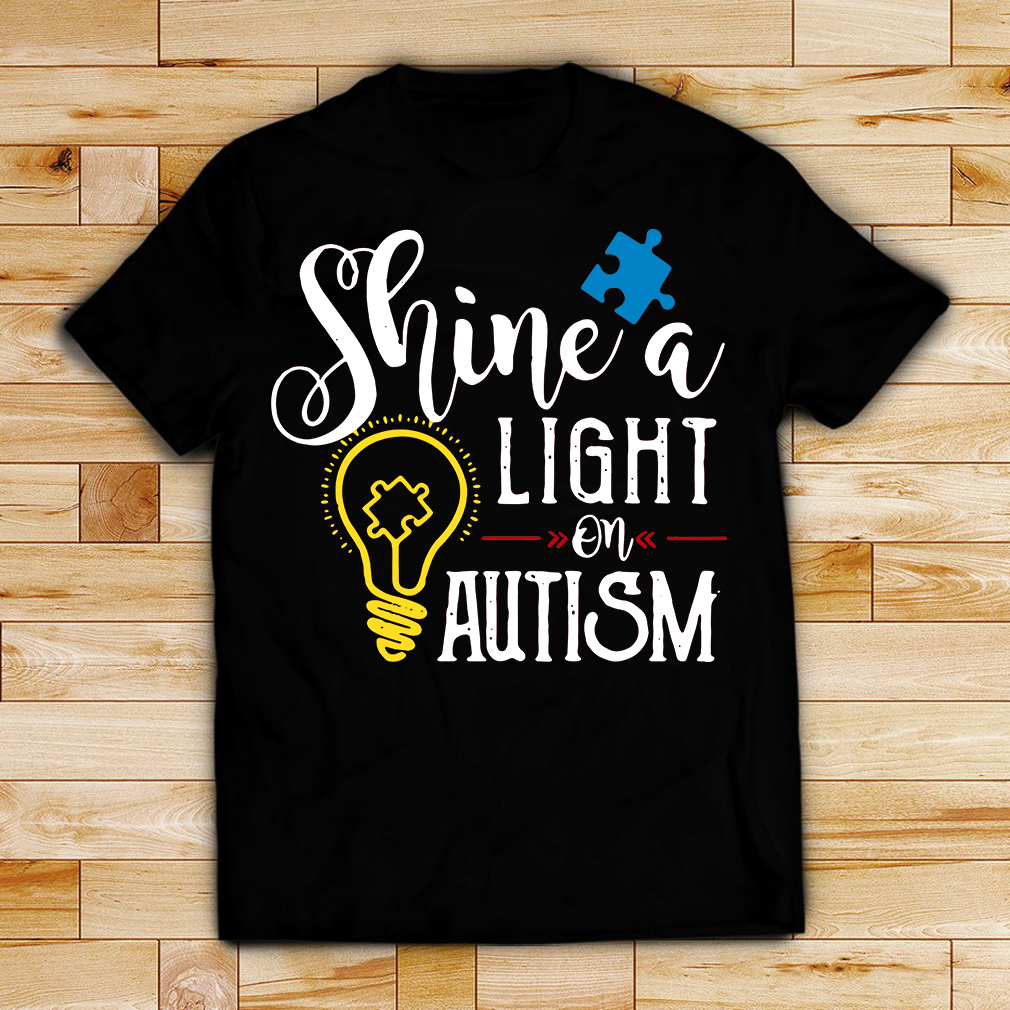 Shine a light on autism shirt