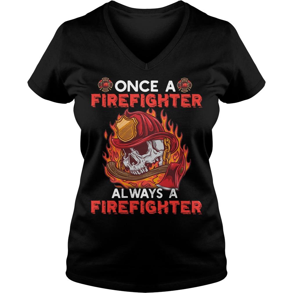 Skull once a firefighter always a firefighter V-neck t-shirt