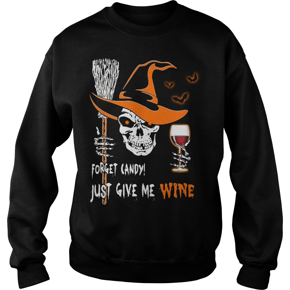 Skull forget candy just give me wine Halloween Sweater