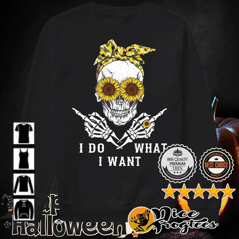 Skull wearing bandana and glasses sunflower I do what I want shirt