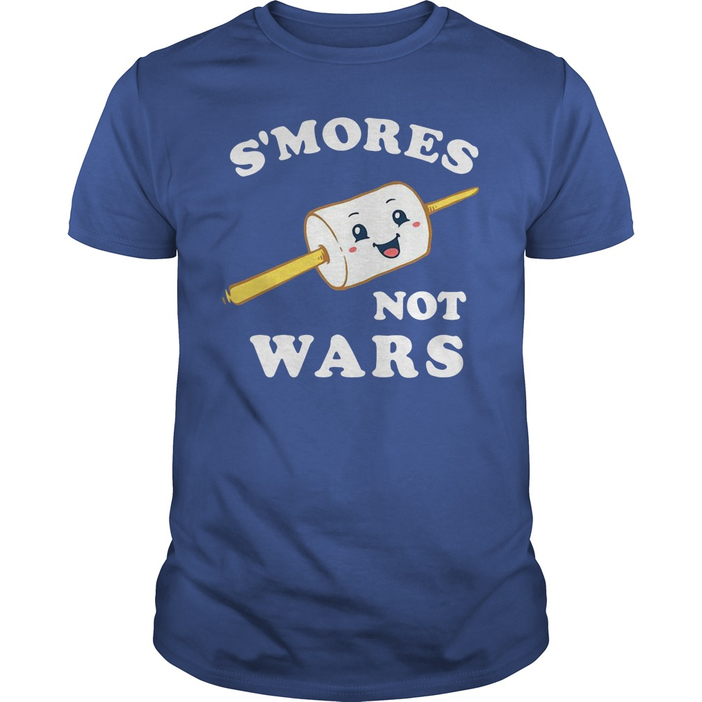 S'mores not wars shirt