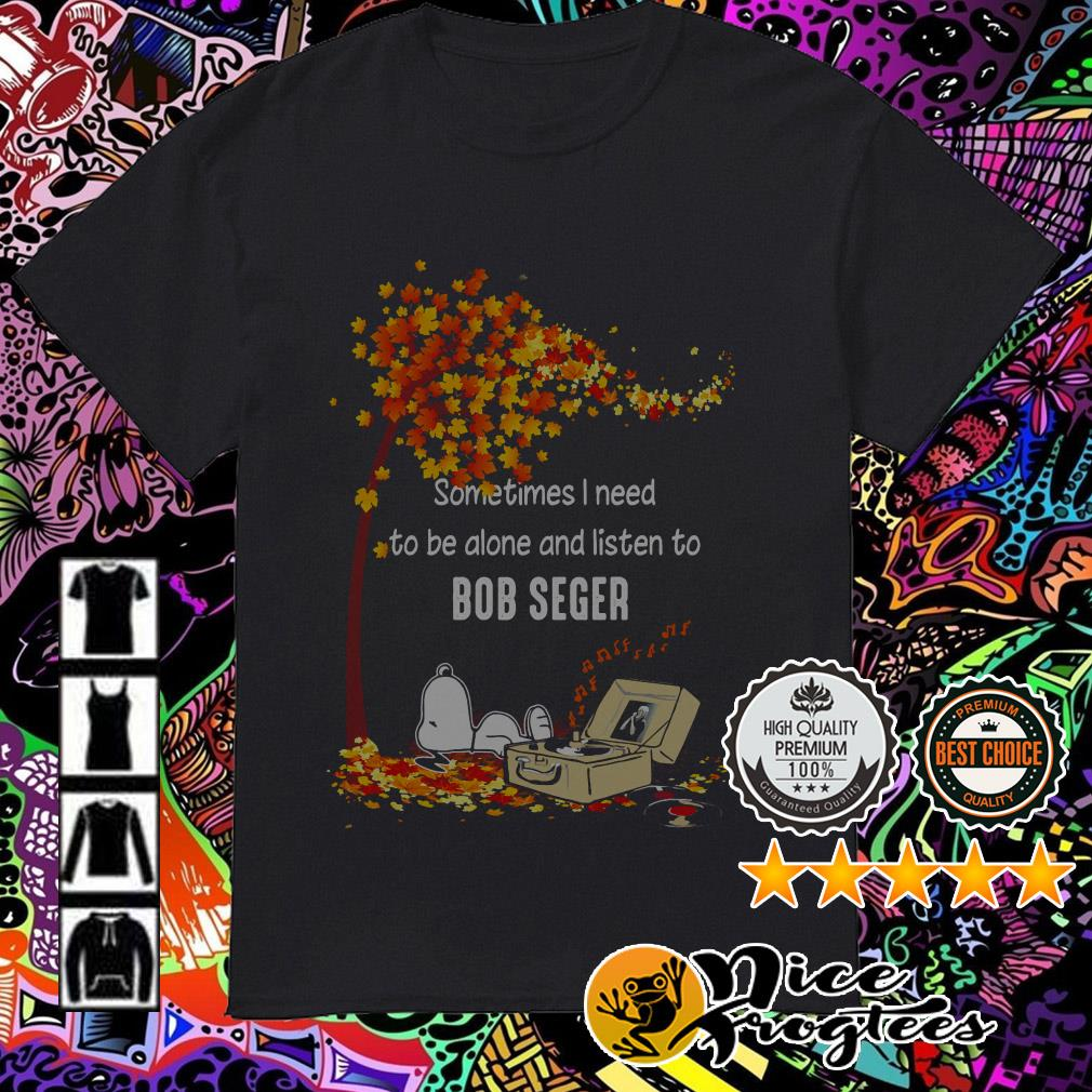 Snoopy and Autumn leaf tree I need to be alone and listen to Bob Seger shirt