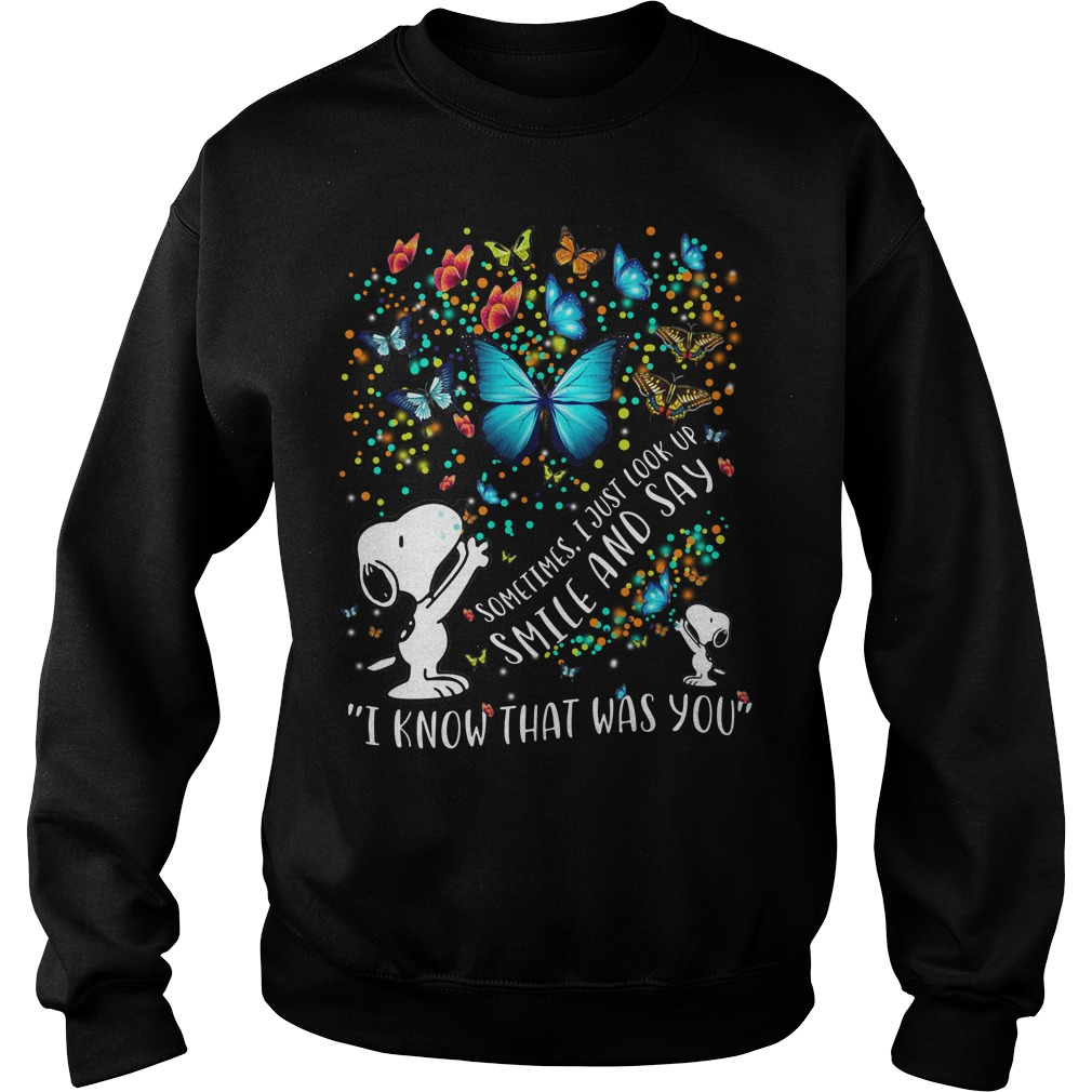 Snoopy Butterfly sometimes I just look up smile and say I know sweater