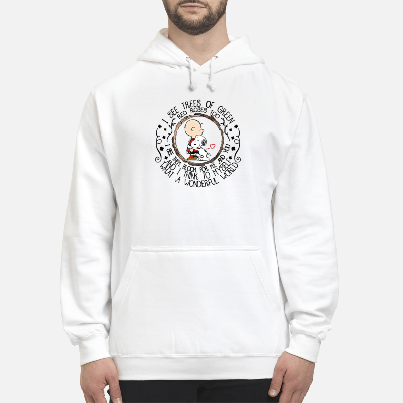 Snoopy and Charlie Brown I see trees of green red roses too I see them bloom Hoodie