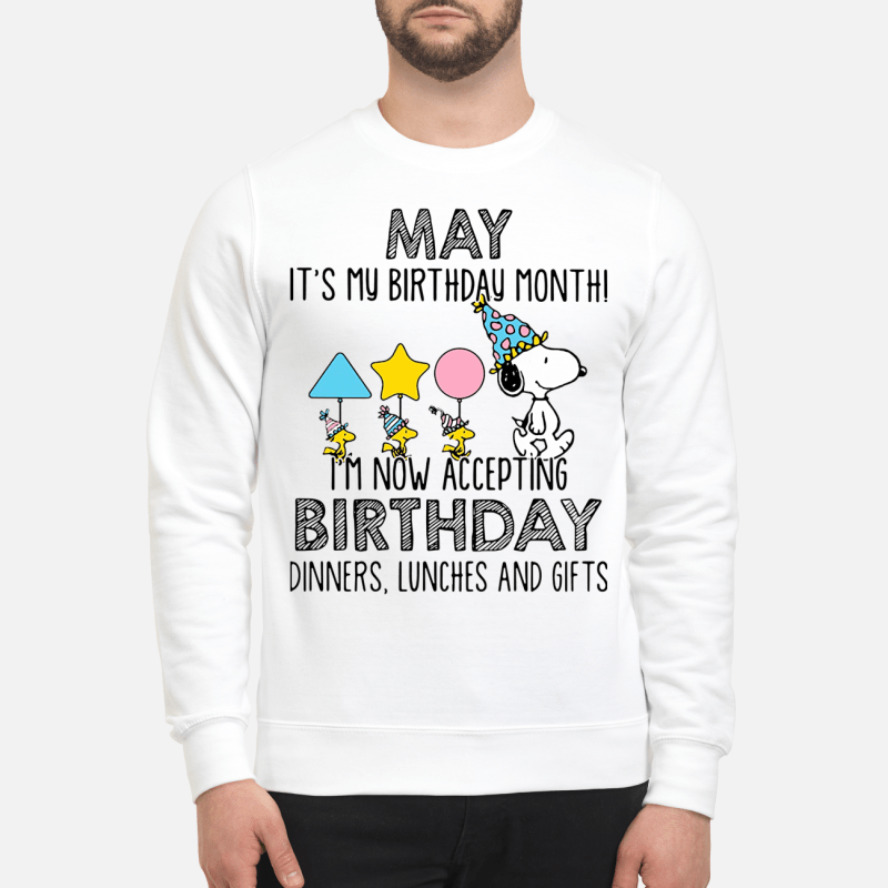 Snoopy May it's my birthday month I'm now accepting birthday Sweater