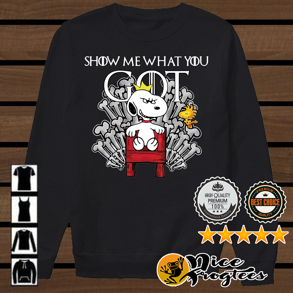 Snoopy show me what you GOT Game of Thrones shirt