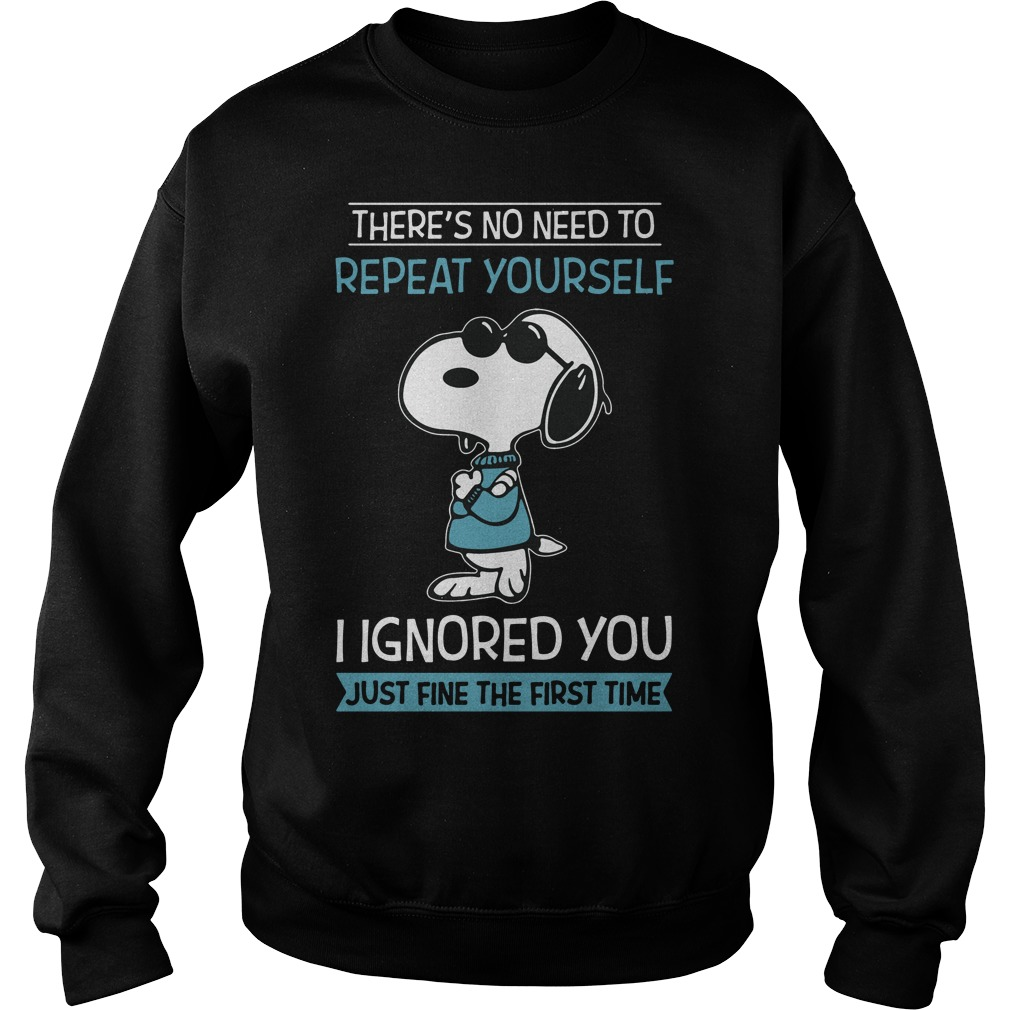 Snoopy there's no need to repeat yourself I ignored you just fine the Sweater
